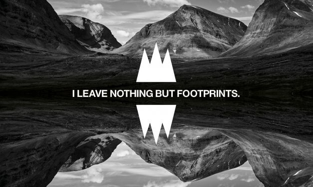 I leave nothing but footprints.